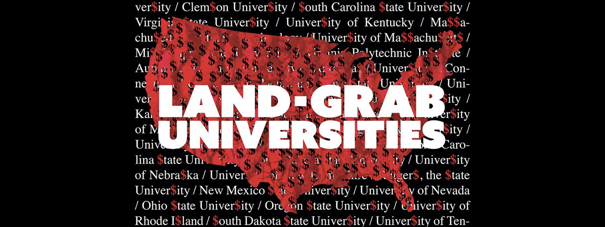Land Grab U: Land-Grant Universities and Indigenous Peoples